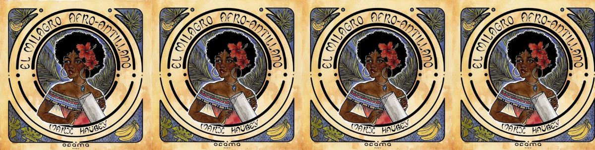 Marx Haübey - El Milagro Afro-Antillano [2018].