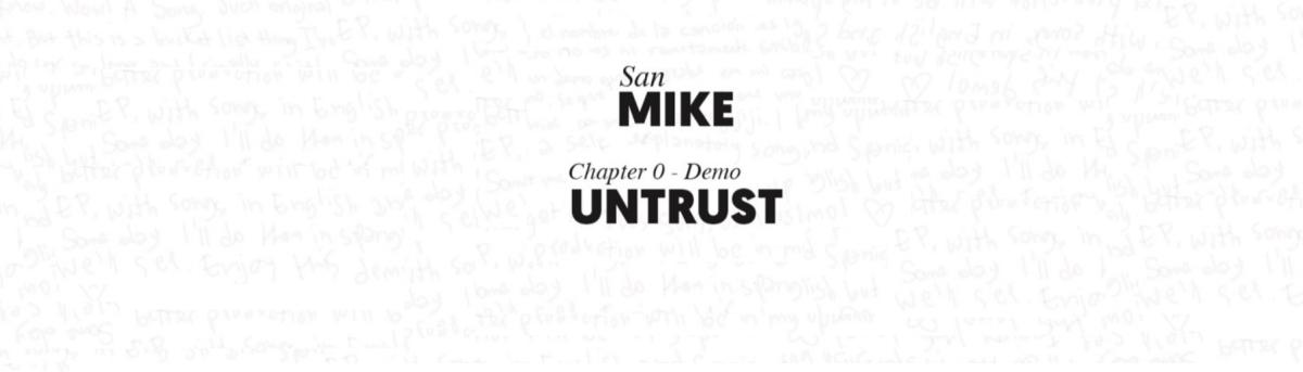 """San Mike da su primer paso con """"Untrust""""."""